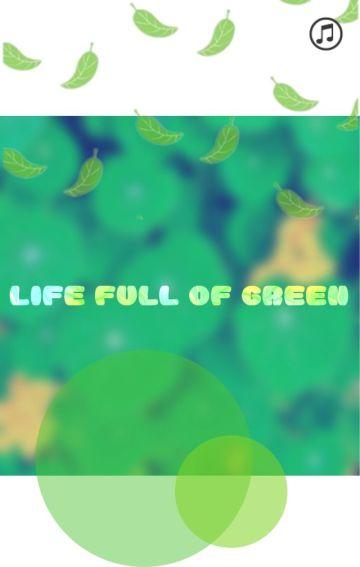 LIFE FULL OF GREEN